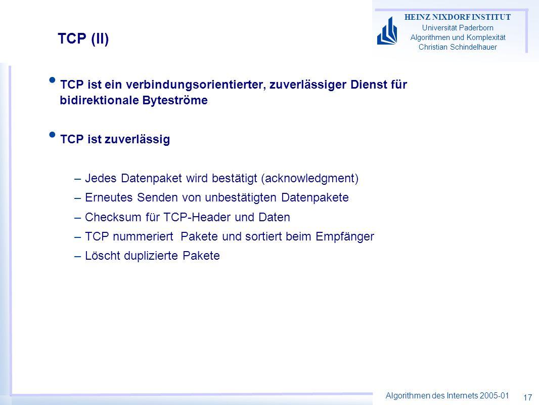 TCP (II)TCP ist ein verbindungsorientierter, zuverlässiger Dienst für bidirektionale Byteströme. TCP ist zuverlässig.