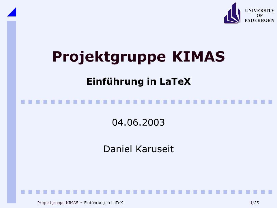Projektgruppe KIMAS Einführung in LaTeX