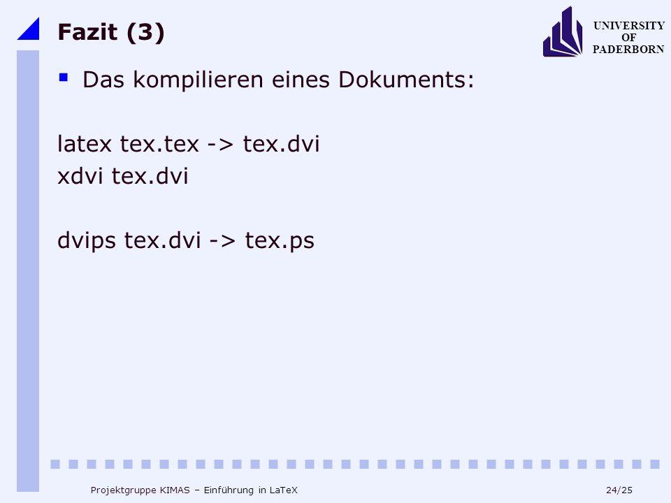 Das kompilieren eines Dokuments: latex tex.tex -> tex.dvi