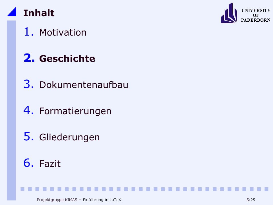Inhalt Motivation Geschichte Dokumentenaufbau Formatierungen