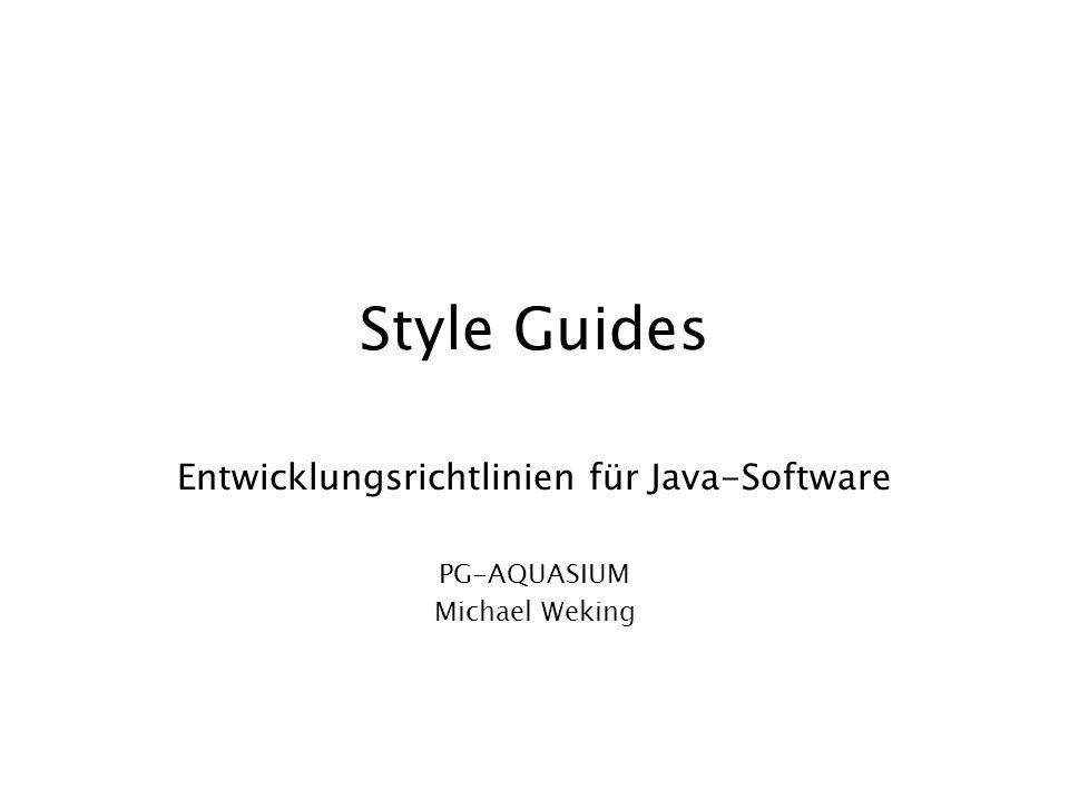 Entwicklungsrichtlinien für Java-Software PG-AQUASIUM Michael Weking