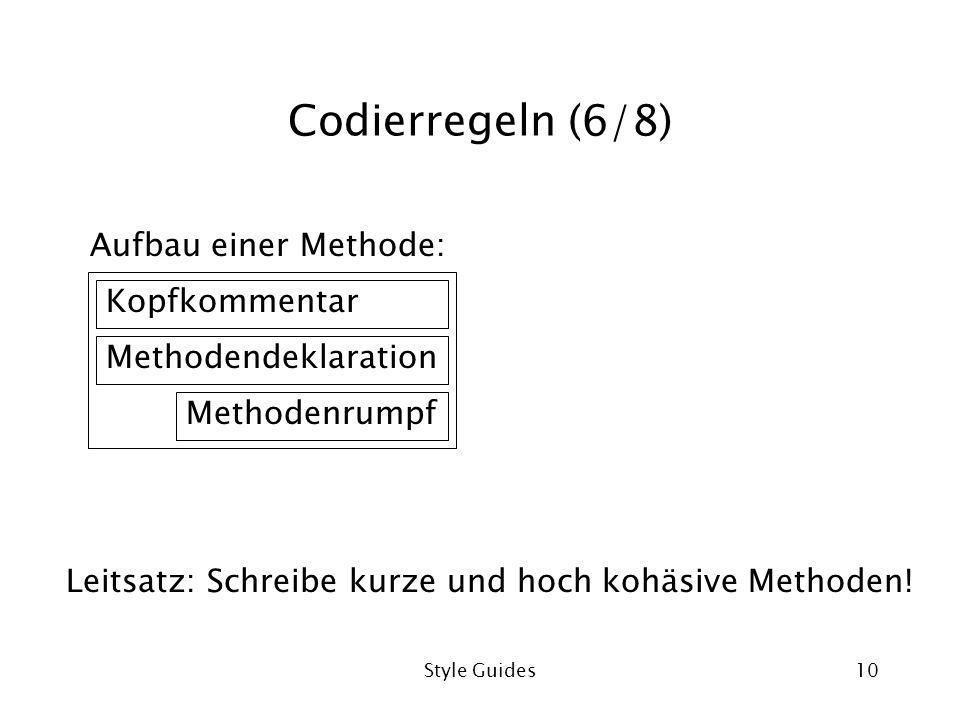 Codierregeln (6/8) Aufbau einer Methode: Kopfkommentar