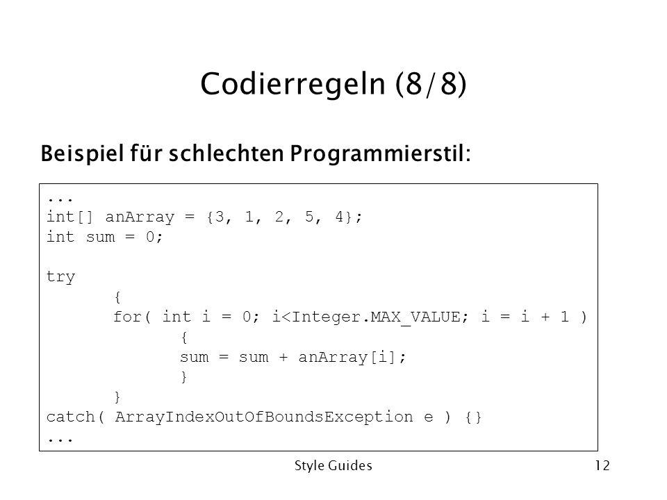 Codierregeln (8/8) Beispiel für schlechten Programmierstil: ...