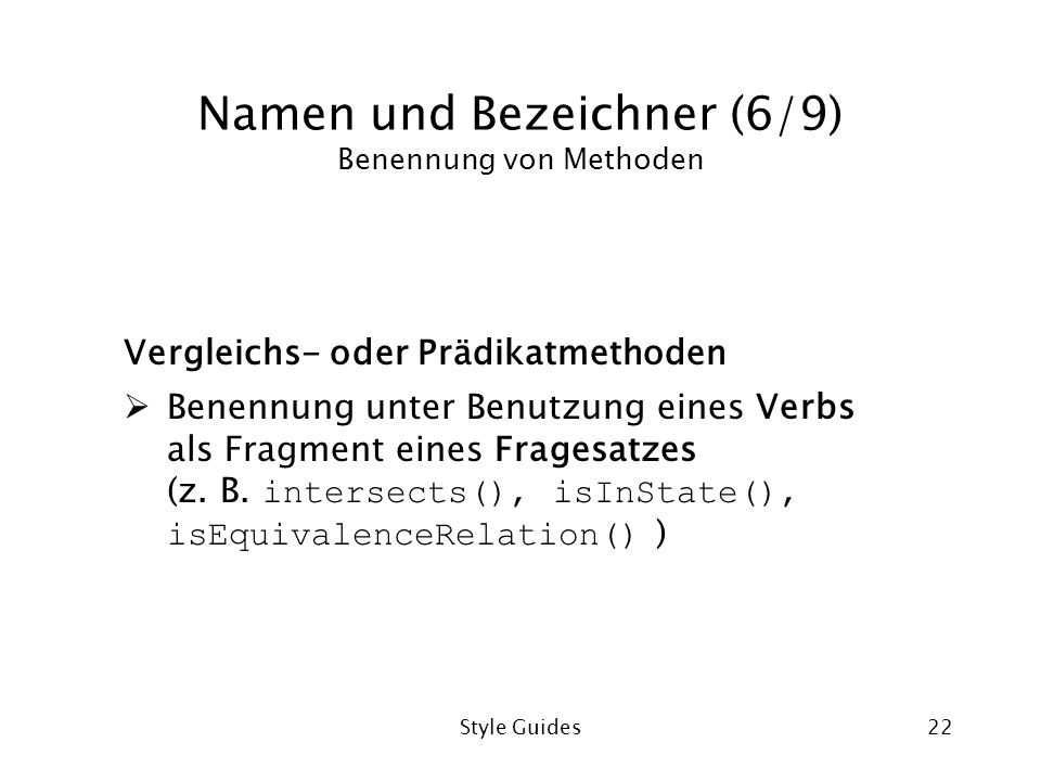 Namen und Bezeichner (6/9) Benennung von Methoden