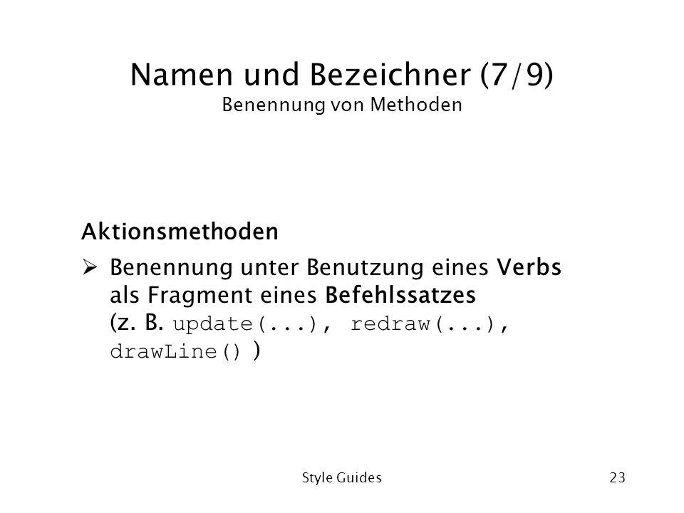 Namen und Bezeichner (7/9) Benennung von Methoden