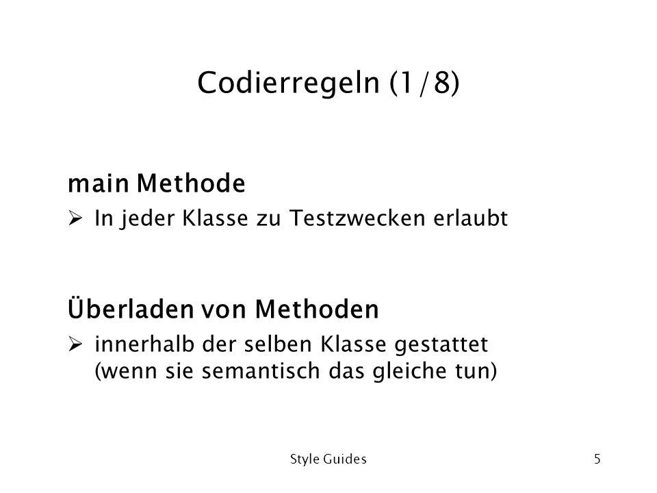 Codierregeln (1/8) main Methode Überladen von Methoden