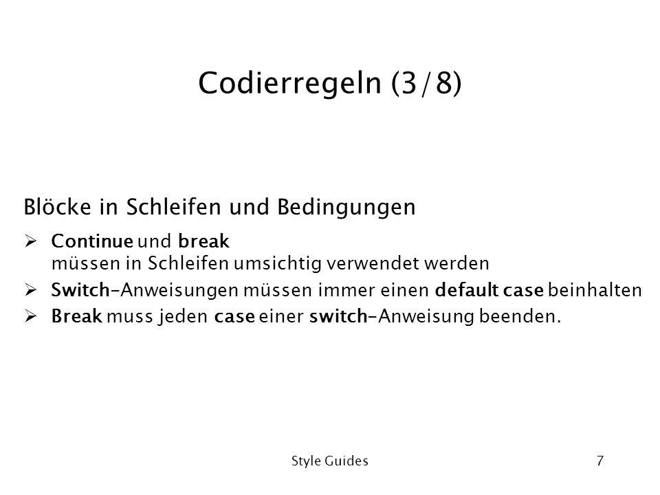 Codierregeln (3/8) Blöcke in Schleifen und Bedingungen