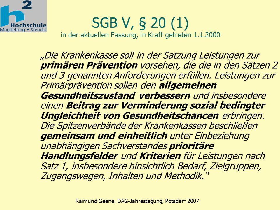 SGB V, § 20 (1) in der aktuellen Fassung, in Kraft getreten 1.1.2000