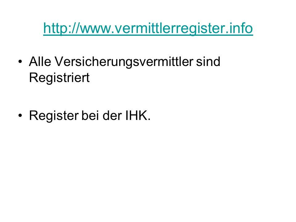 http://www.vermittlerregister.infoAlle Versicherungsvermittler sind Registriert.