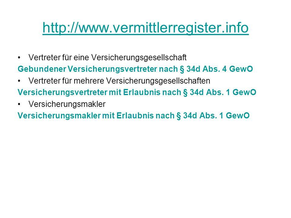 http://www.vermittlerregister.info Vertreter für eine Versicherungsgesellschaft. Gebundener Versicherungsvertreter nach § 34d Abs. 4 GewO.