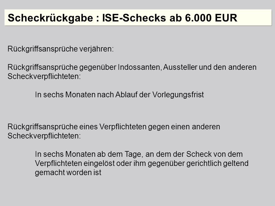 Scheckrückgabe : ISE-Schecks ab 6.000 EUR