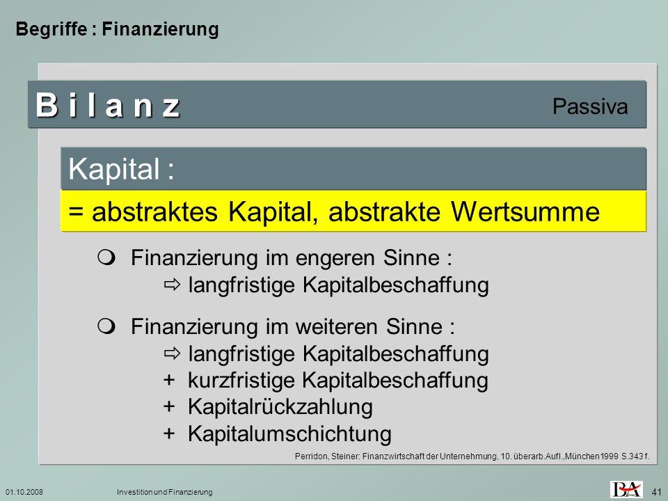B i l a n z Kapital : = abstraktes Kapital, abstrakte Wertsumme