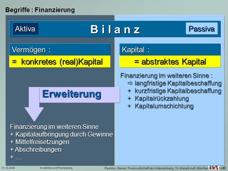 B i l a n z Erweiterung = konkretes (real)Kapital = abstraktes Kapital