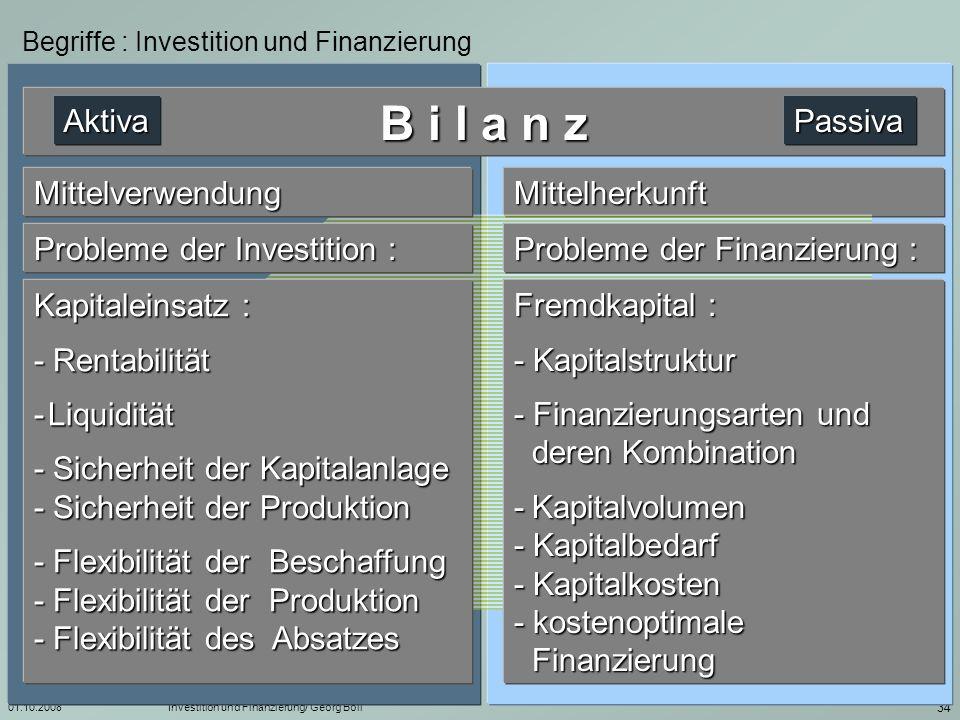 B i l a n z Aktiva Passiva Mittelverwendung Mittelherkunft