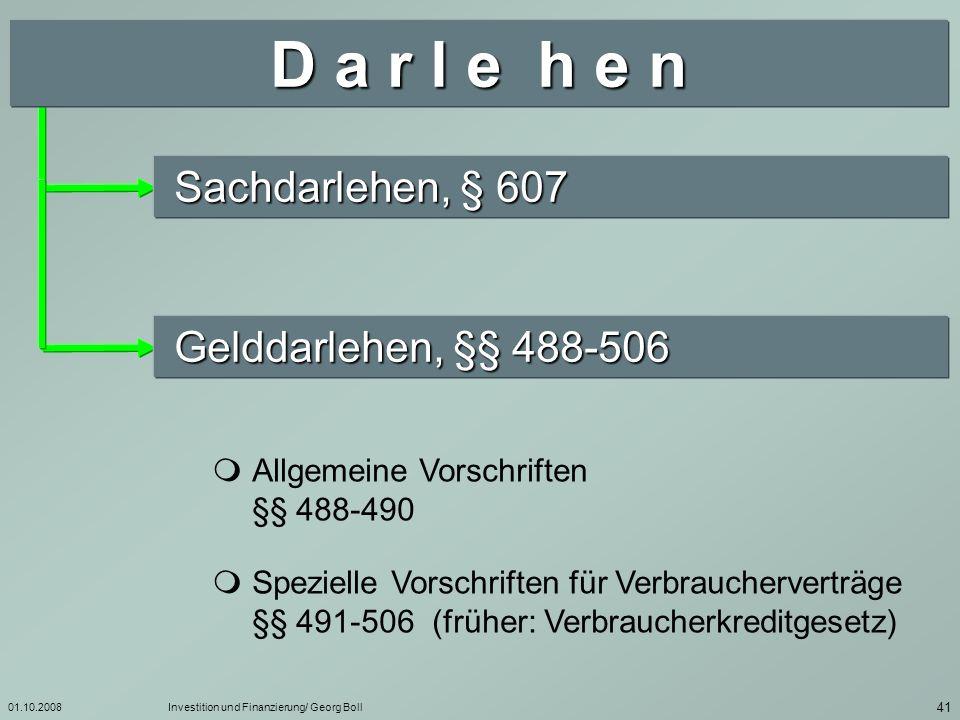 D a r l e h e n Sachdarlehen, § 607 Gelddarlehen, §§ 488-506