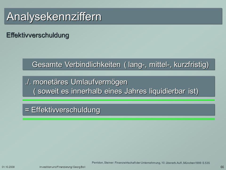 AnalysekennziffernEffektivverschuldung. Gesamte Verbindlichkeiten ( lang-, mittel-, kurzfristig)