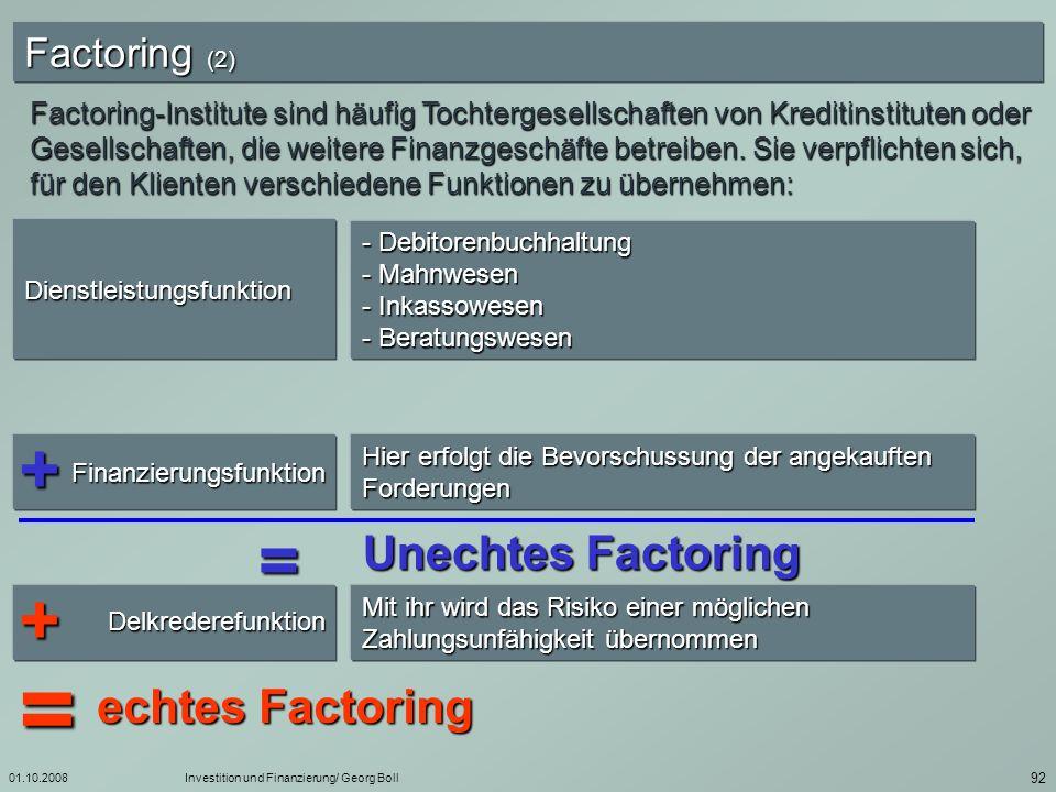 = + = + Unechtes Factoring echtes Factoring Factoring (2)