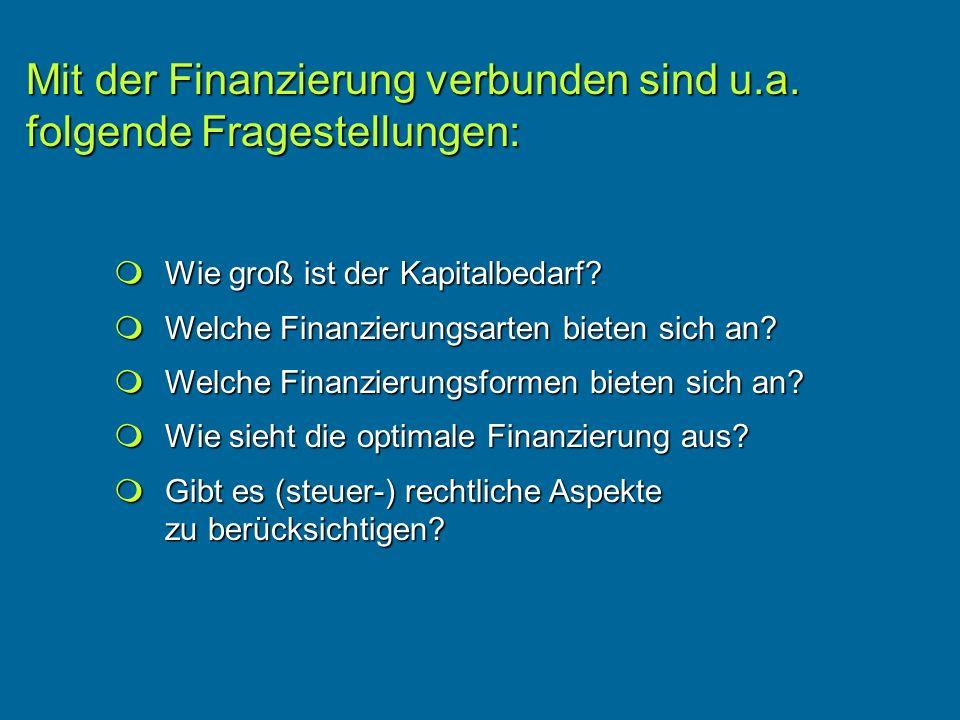Mit der Finanzierung verbunden sind u.a. folgende Fragestellungen: