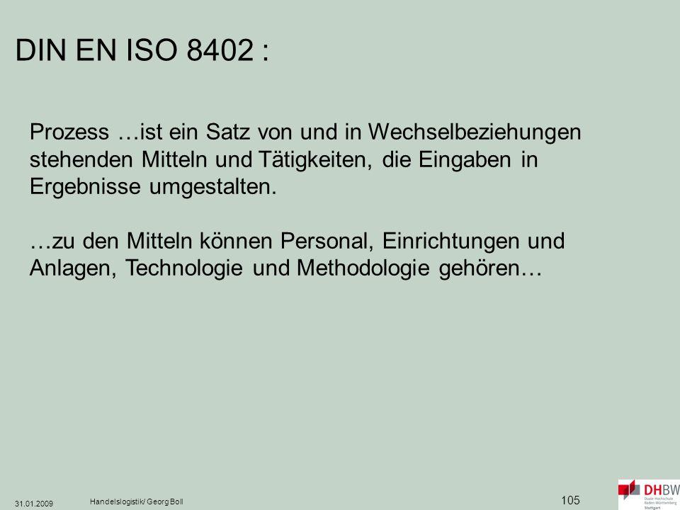 DIN EN ISO 8402 : Prozess …ist ein Satz von und in Wechselbeziehungen stehenden Mitteln und Tätigkeiten, die Eingaben in Ergebnisse umgestalten.