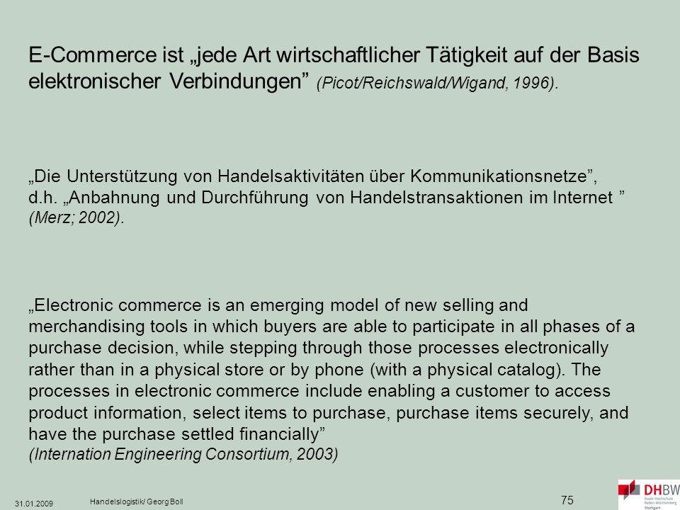 """E-Commerce ist """"jede Art wirtschaftlicher Tätigkeit auf der Basis elektronischer Verbindungen (Picot/Reichswald/Wigand, 1996)."""
