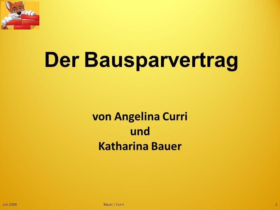 Der Bausparvertrag von Angelina Curri und Katharina Bauer Juli 2009