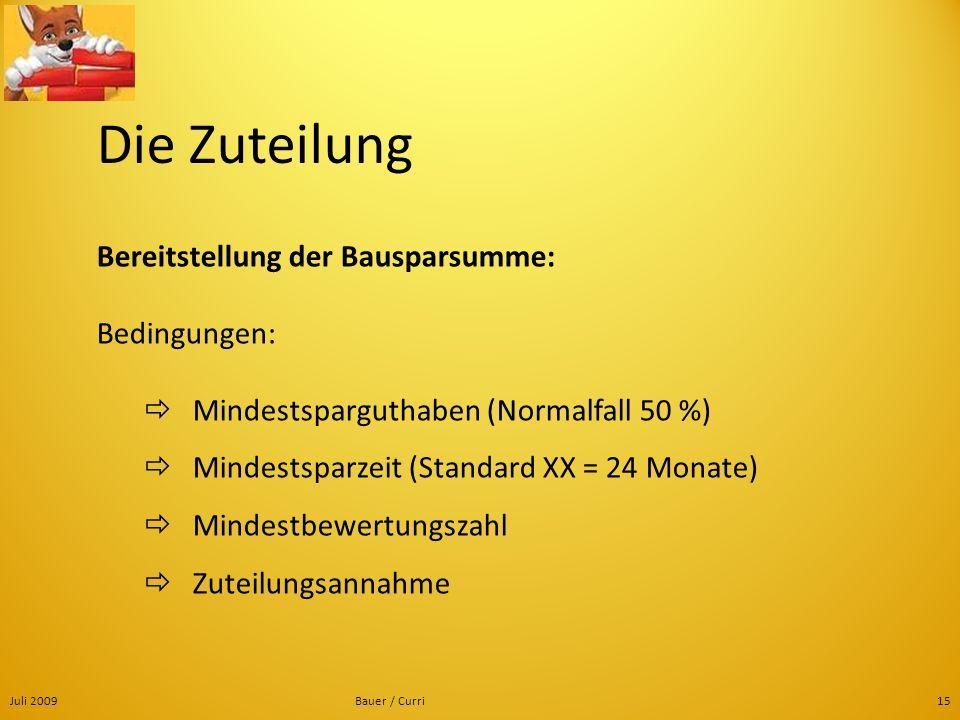 Die Zuteilung Bereitstellung der Bausparsumme: Bedingungen: