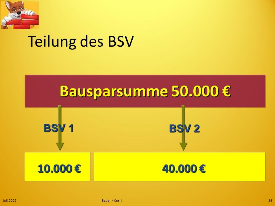 Teilung des BSV Bausparsumme 50.000 € 10.000 € 40.000 € BSV 1 BSV 2