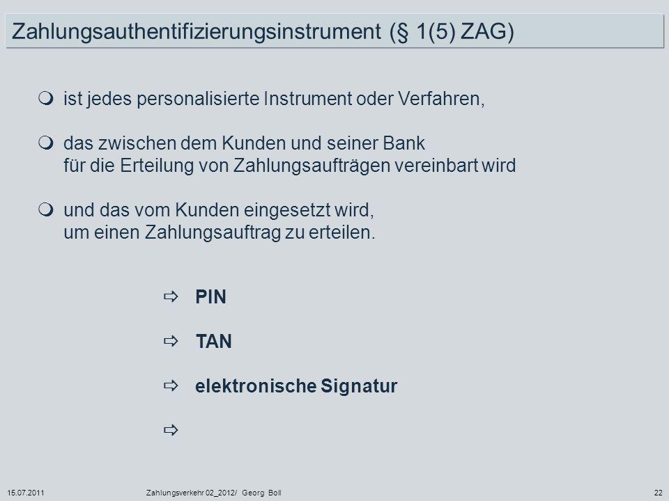 Zahlungsauthentifizierungsinstrument (§ 1(5) ZAG)