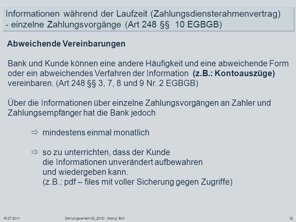 Informationen während der Laufzeit (Zahlungsdiensterahmenvertrag) - einzelne Zahlungsvorgänge (Art 248 §§ 10 EGBGB)
