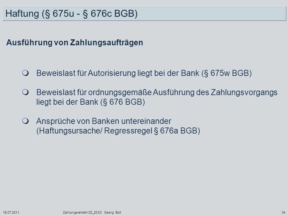 Haftung (§ 675u - § 676c BGB) Ausführung von Zahlungsaufträgen