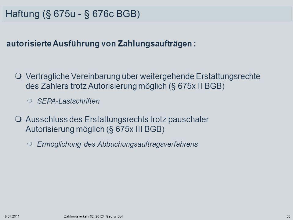 Haftung (§ 675u - § 676c BGB) autorisierte Ausführung von Zahlungsaufträgen :