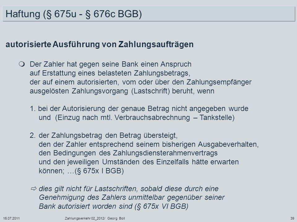 Haftung (§ 675u - § 676c BGB) autorisierte Ausführung von Zahlungsaufträgen.