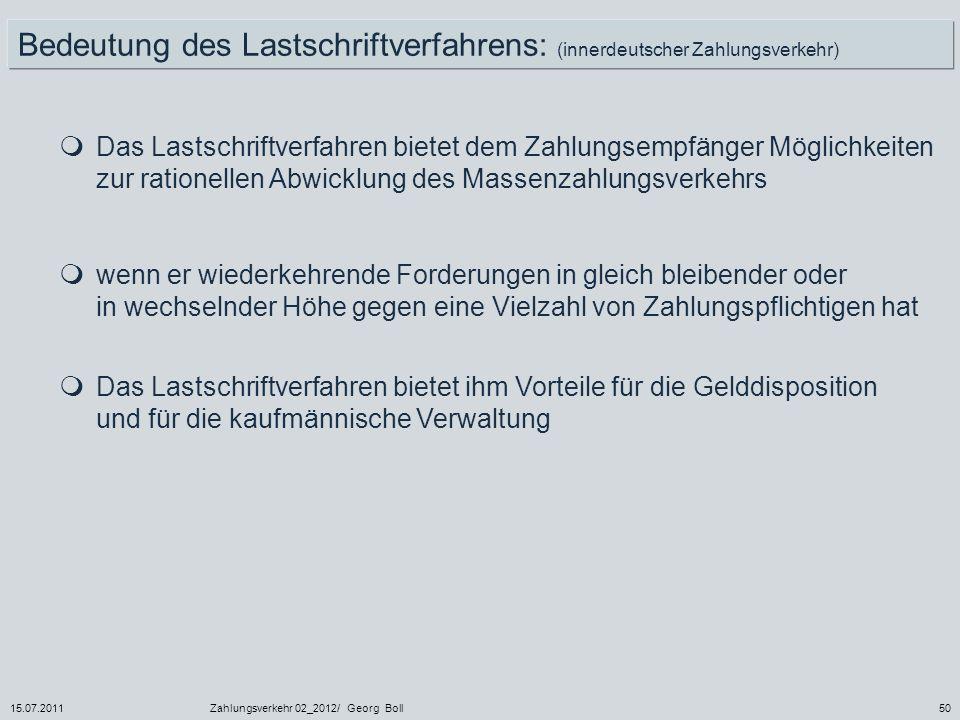 Bedeutung des Lastschriftverfahrens: (innerdeutscher Zahlungsverkehr)