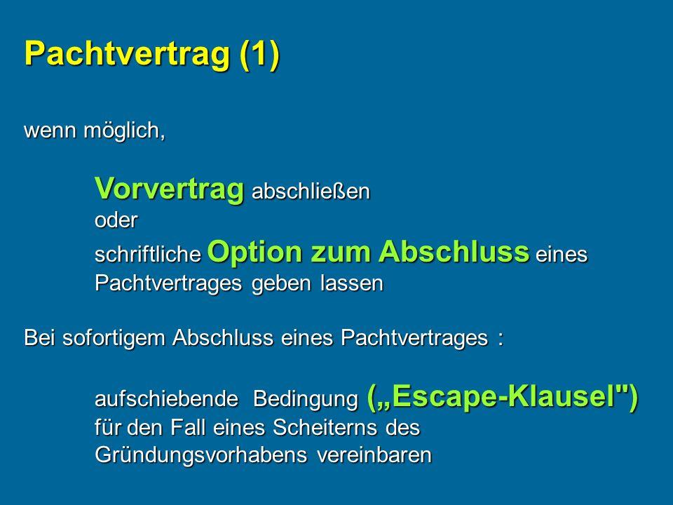 Pachtvertrag (1) wenn möglich, Vorvertrag abschließen oder