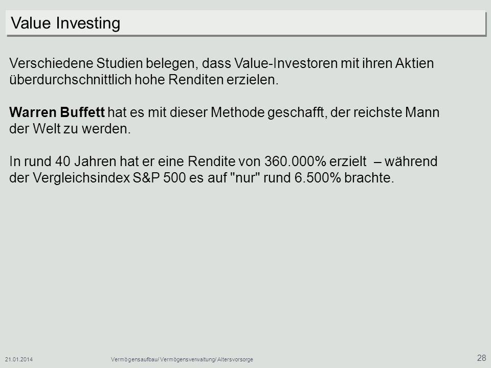 Value Investing Verschiedene Studien belegen, dass Value-Investoren mit ihren Aktien überdurchschnittlich hohe Renditen erzielen.
