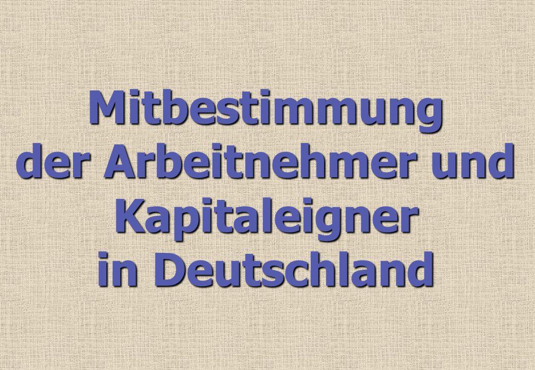 Mitbestimmung der Arbeitnehmer und Kapitaleigner in Deutschland