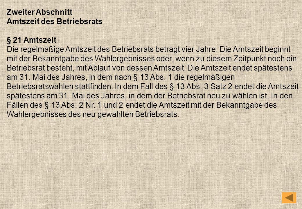 Zweiter Abschnitt Amtszeit des Betriebsrats. § 21 Amtszeit.