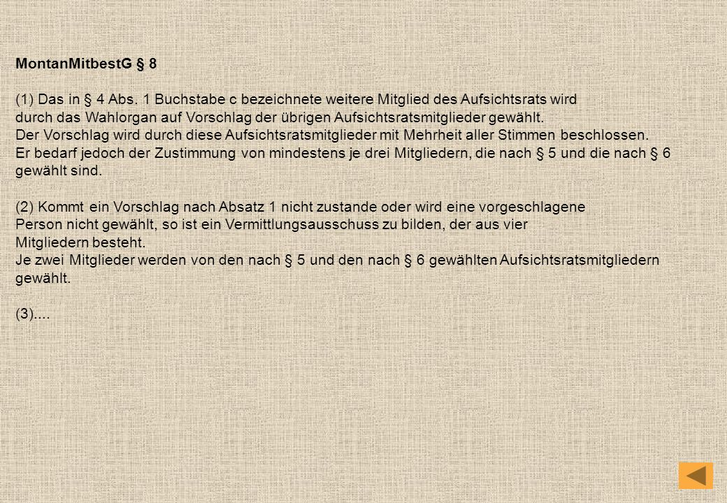 MontanMitbestG § 8 (1) Das in § 4 Abs. 1 Buchstabe c bezeichnete weitere Mitglied des Aufsichtsrats wird.