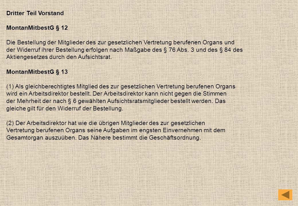 Dritter Teil Vorstand MontanMitbestG § 12. Die Bestellung der Mitglieder des zur gesetzlichen Vertretung berufenen Organs und.