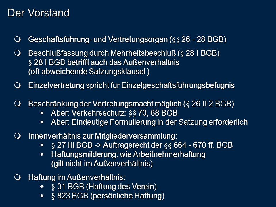 Der Vorstand  Geschäftsführung- und Vertretungsorgan (§§ 26 - 28 BGB)