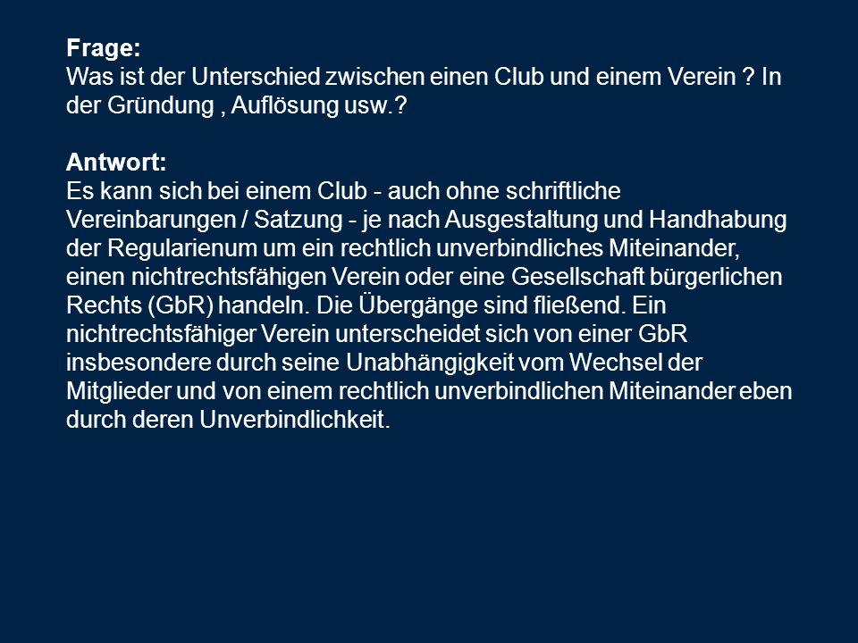 Frage: Was ist der Unterschied zwischen einen Club und einem Verein