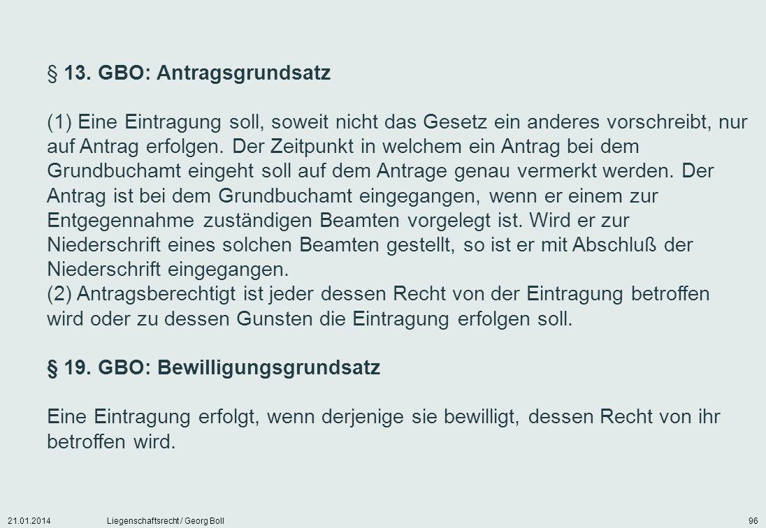 § 19. GBO: Bewilligungsgrundsatz