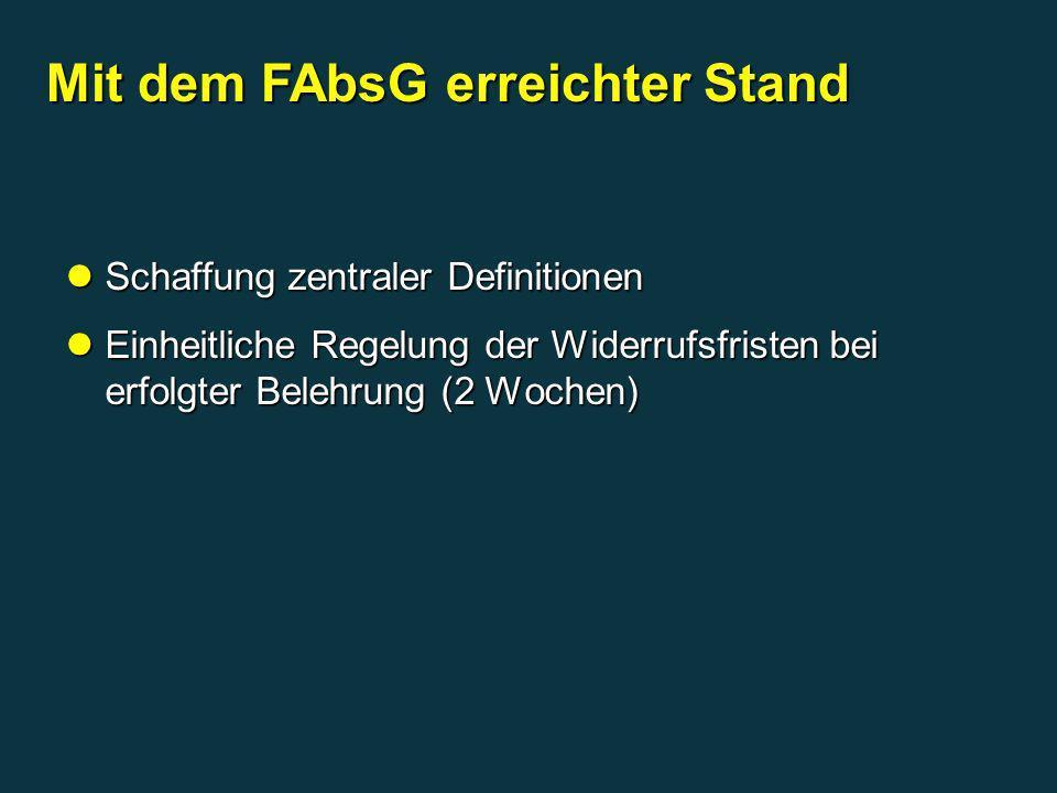 Mit dem FAbsG erreichter Stand