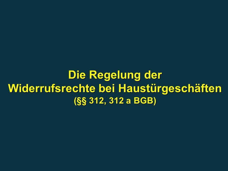Die Regelung der Widerrufsrechte bei Haustürgeschäften (§§ 312, 312 a BGB)