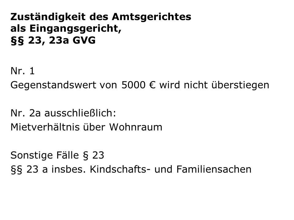 Zuständigkeit des Amtsgerichtes als Eingangsgericht, §§ 23, 23a GVG