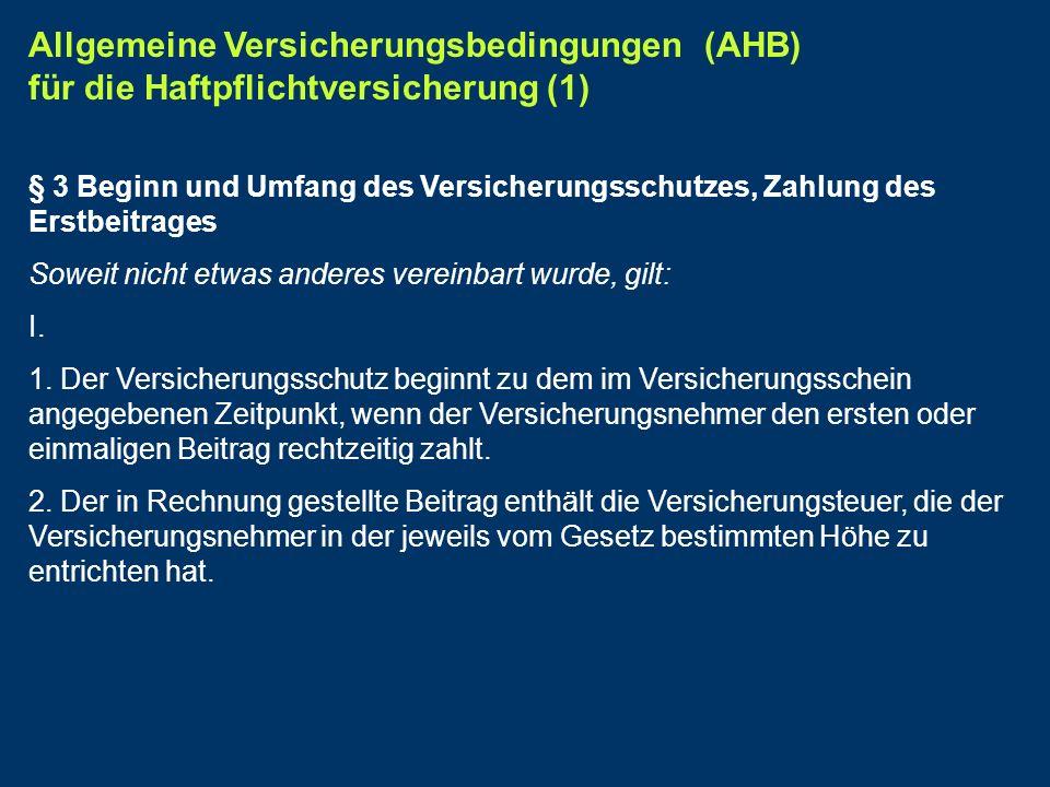 Allgemeine Versicherungsbedingungen (AHB) für die Haftpflichtversicherung (1)