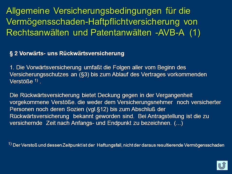 Allgemeine Versicherungsbedingungen für die Vermögensschaden-Haftpflichtversicherung von Rechtsanwälten und Patentanwälten -AVB-A (1)