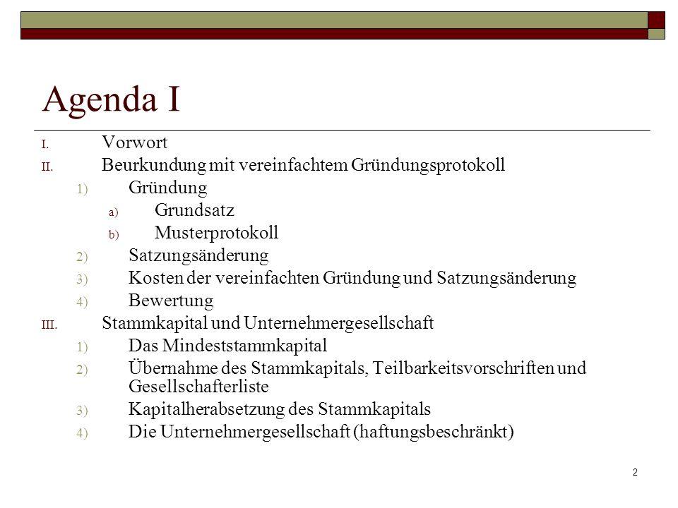 Agenda I Vorwort Beurkundung mit vereinfachtem Gründungsprotokoll
