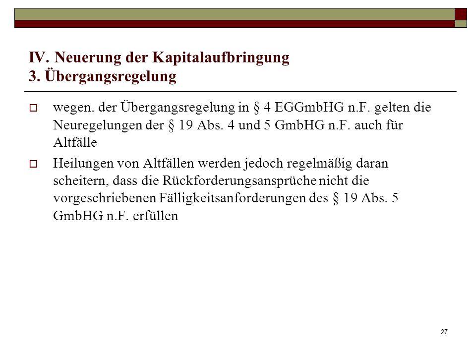 IV. Neuerung der Kapitalaufbringung 3. Übergangsregelung