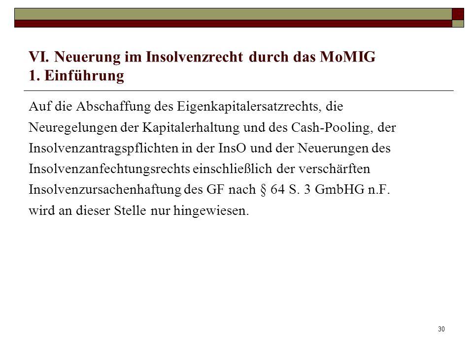 VI. Neuerung im Insolvenzrecht durch das MoMIG 1. Einführung